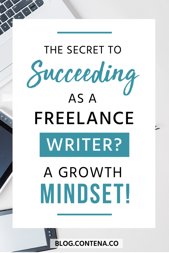 Want to succeed as a freelance writer? Our top tip is that you need a growth mindset. This mindset shift will make all the difference in growing your freelancing business and getting paid to write! #FreelanceWriting #GrowthMindest #Freelancer #WorkFromHome #SideHustle #Money #OnlineBusiness #Writing #WritingJobs #Contena