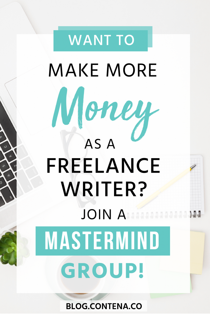 Want to make more money as a freelance writer? Join a mastermind group! Learn what a mastermind group is, how it will help you level-up your freelance writing business, and how to find one. #MastermindGroup #FreelanceWriting #Freelancer #WorkFromHome #SideHustle #Money #OnlineBusiness #Writing #WritingJobs #Contena