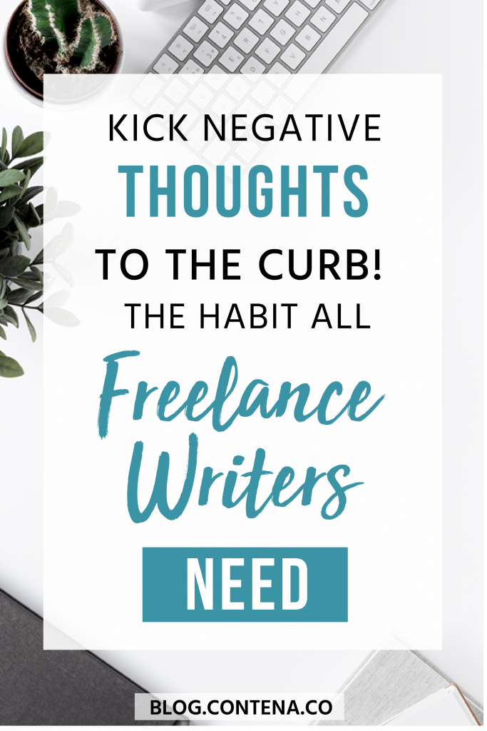 Freelance writers need the right mentality to succeed; it's easy to doubt yourself or get overwhelmed. Build your confidence, manage negative thinking, and get into a making money mindset! #FreelanceWriting #Freelancer #WorkFromHome #SideHustle #Money #OnlineBusiness #Writing #WritingJobs #Contena #Mindset #Positivity