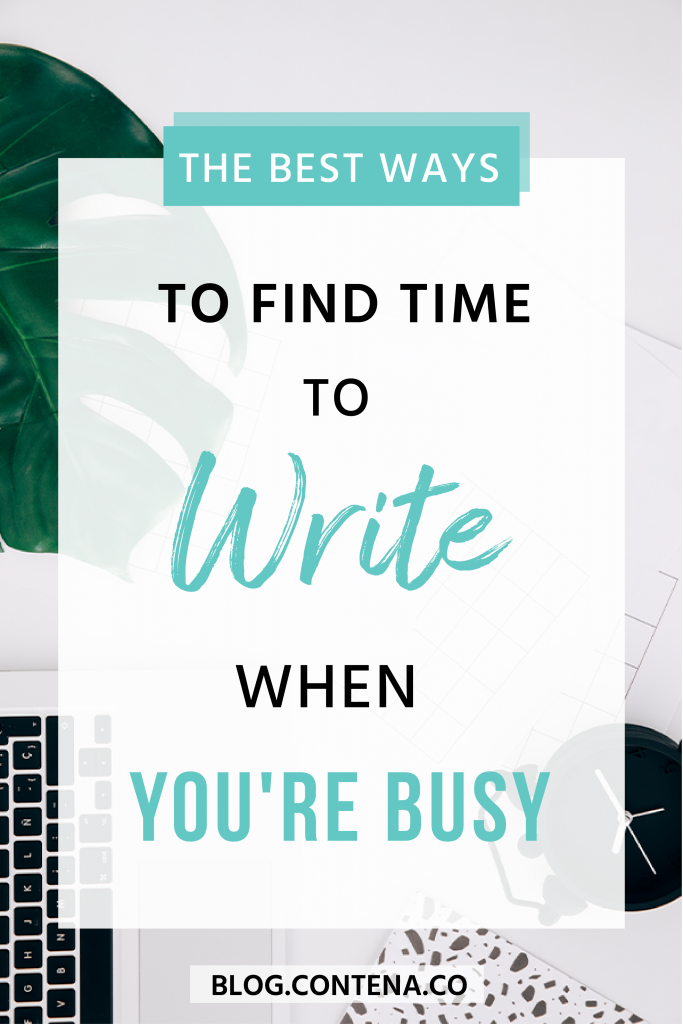 Freelance writers get busy! And when you're getting paid to write, you need to know how to manage your time, stay productive, and find time to write. Check out these tips and hacks to find time to write so you grow your writing business. #FreelanceWriting #Freelancer #WorkFromHome #SideHustle #Money #OnlineBusiness #Writing #WritingJobs #Contena