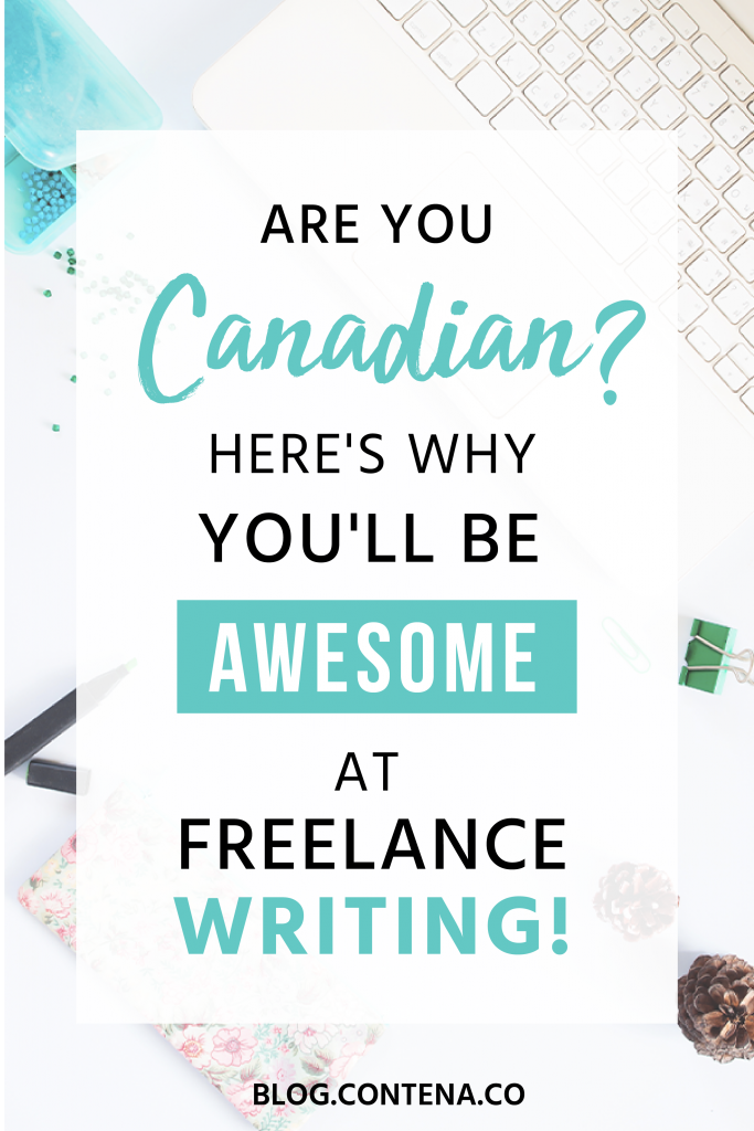 If you're Canadian and love to write, then freelance writing might be the career you've been waiting for. Check out these reasons why being a Canadian freelance writer is awesome! #Canada #Canadian #FreelanceWriting #Freelancer #WorkFromHome #SideHustle #Money #OnlineBusiness #Writing #WritingJobs #Contena