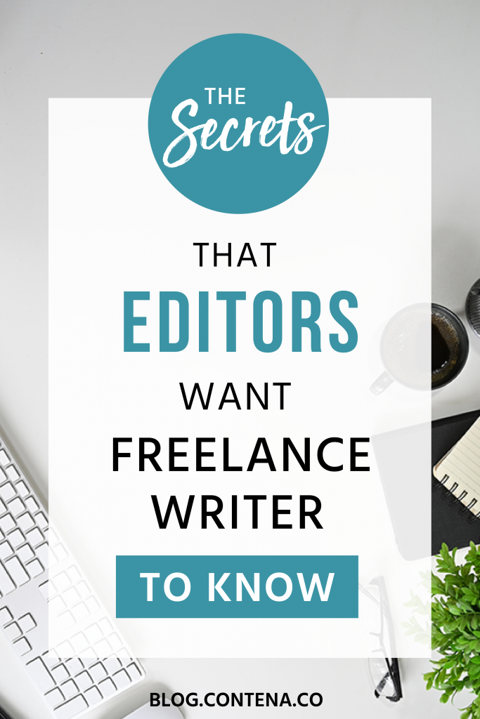 When you work with an editor, you don't always know what they're thinking. We have the inside scoop about what editors want freelance writers to know. #Editor #Editing #FreelanceWriting #Freelancer #WorkFromHome #SideHustle #Money #OnlineBusiness #Writing #WritingJobs #Contena