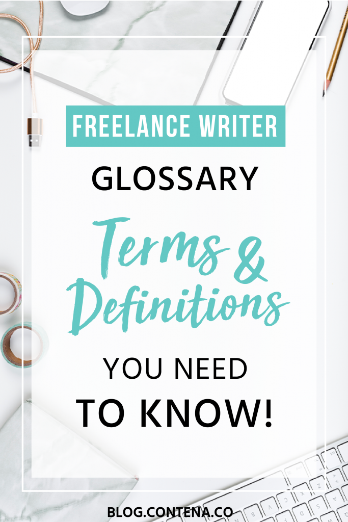 Check out this freelance writer glossary with terms and definitions writers need to know! #Glossary #Definition #FreelanceWriting #Freelancer #WorkFromHome #SideHustle #Money #OnlineBusiness #Writing #WritingJobs #Contena