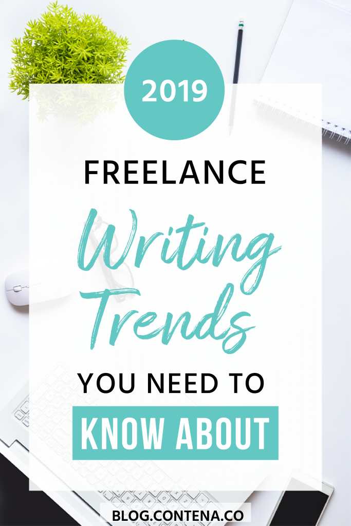 Check out these 2019 trends in freelance writing. Here are the hot topics and things you need to know about to be successful in freelance writing and to grow your business in 2019. #2019 #Trends #FreelanceWriting #Freelancer #WorkFromHome #SideHustle #Money #OnlineBusiness #Writing #WritingJobs #Contena
