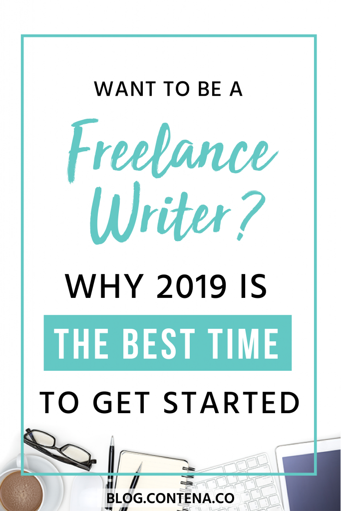 Freelance writing is hot in 2019. Here's why now is the best time to be a freelance writer. Whether you're new to freelancing or are an experienced writer, whether you're looking for a side-hustle or a writing career, 2019 is a great time to start your freelance writing business. #2019 #FreelanceWriting #Freelancer #WorkFromHome #SideHustle #Money #OnlineBusiness #Writing #WritingJobs #Contena