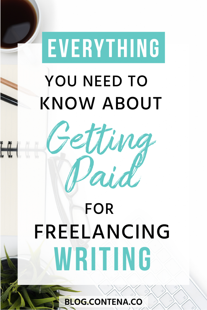 Freelance writers want to get paid for their writing!! Here's everything you need to know about getting paid as a freelance writer: from invoices to how payments are processed, this article shares best practices, tips, and topics about making money as a writer. #PaidToWrite #FreelanceWriting #Freelancer #WorkFromHome #SideHustle #Money #OnlineBusiness #Writing #WritingJobs #Contena