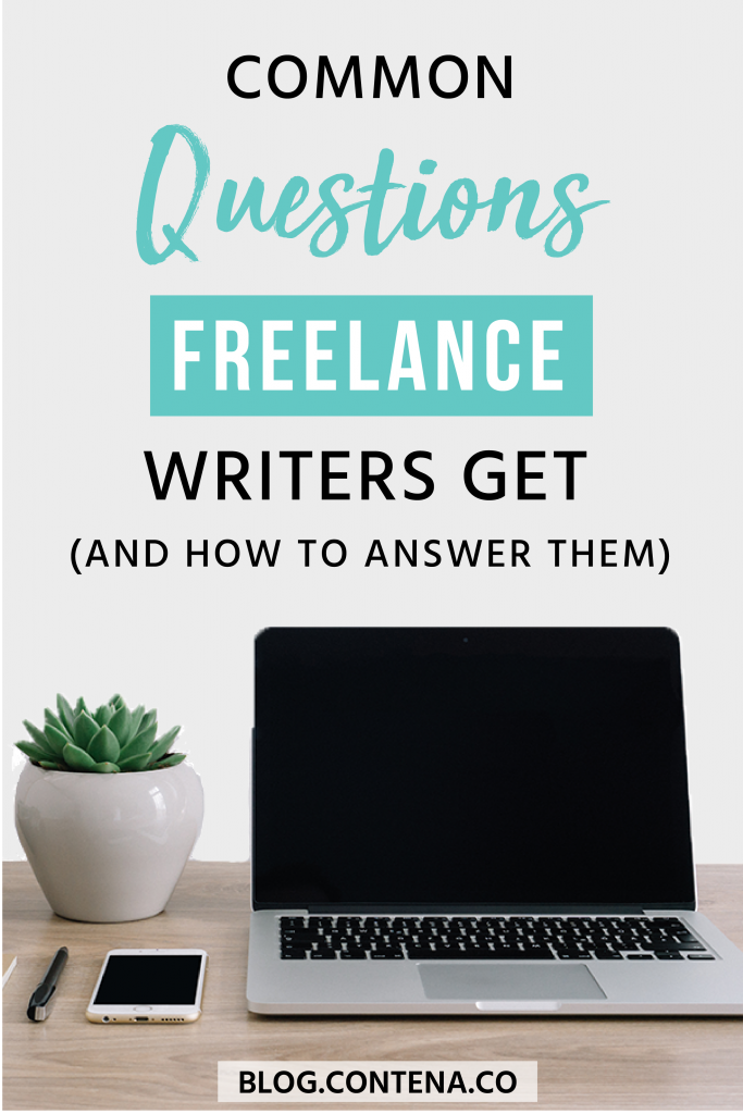 Check out these common (sometimes awkward) that freelance writers get asked. When you're working as a writer, or a beginner freelancer new to freelance writing, you don't always know how to answer the questions you're asked. Prepare yourself with these tips and information. #FAQ #FreelanceWriting #Freelancer #WorkFromHome #SideHustle #Money #OnlineBusiness #Writing #WritingJobs #Contena