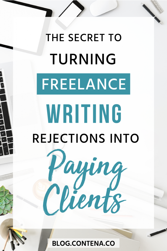 All freelance writers will get rejections but that doesn't mean the end of getting paid to write. Check out these tips and ideas for turning rejection into paying freelance writing clients. When you're a beginner freelancer, you'll hear no but here's what you can do. #FreelanceWriting #Freelancer #WorkFromHome #SideHustle #Money #OnlineBusiness #Writing #WritingJobs #Contena