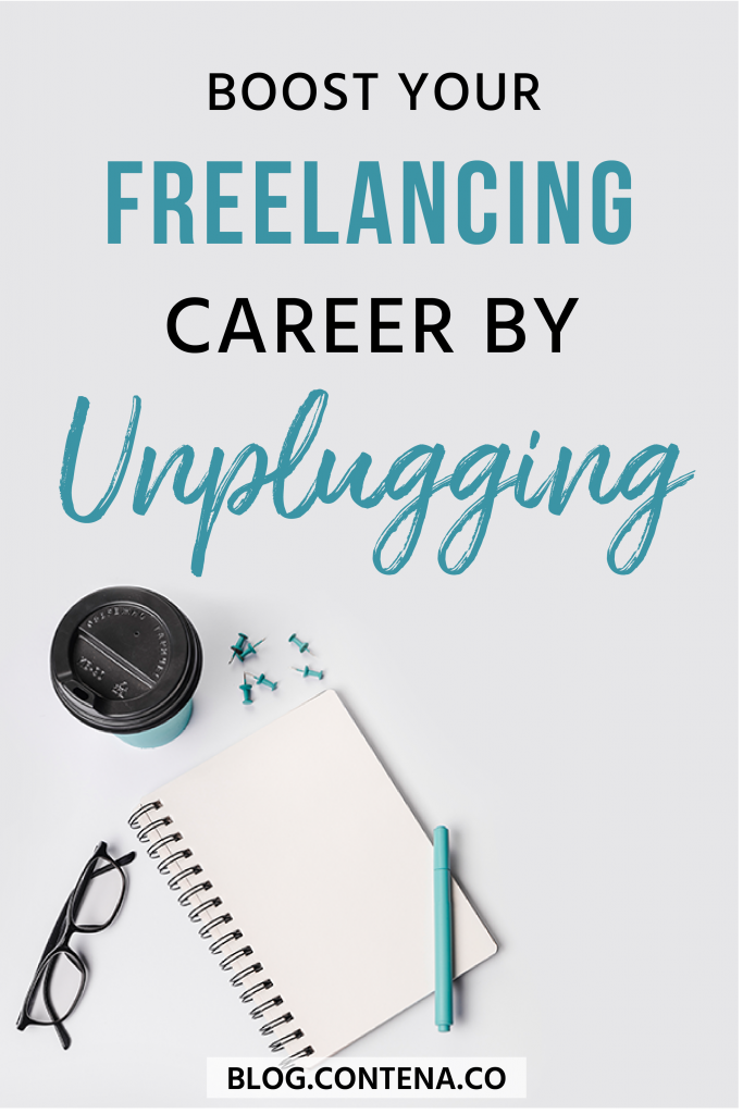 When you're a freelance writer, you spend a lot of time plugged in- searching for jobs online, pitching and applying for writing jobs, and then researching and writing. But you can boost your freelance writing career by unplugging. Here's why and how to make it happen! #Unplug #FreelanceWriting #Freelancer #Contena #WorkFromHome #SideHustle #Money #OnlineBusiness #Writing #WritingJobs
