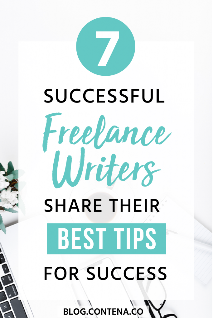 If you want to be a successful freelance writer (making money and securing freelance writing jobs), this article is for you. Check out these 7 awesome tips for beginners and pros from other successful freelance writers. Wherever you are in your freelance writing career, we've got a tip for you! #BusinessTips #FreelanceWriting #Contena #Freelancer #WorkFromHome #SideHustle #Money #OnlineBusiness #Writing #WritingJobs
