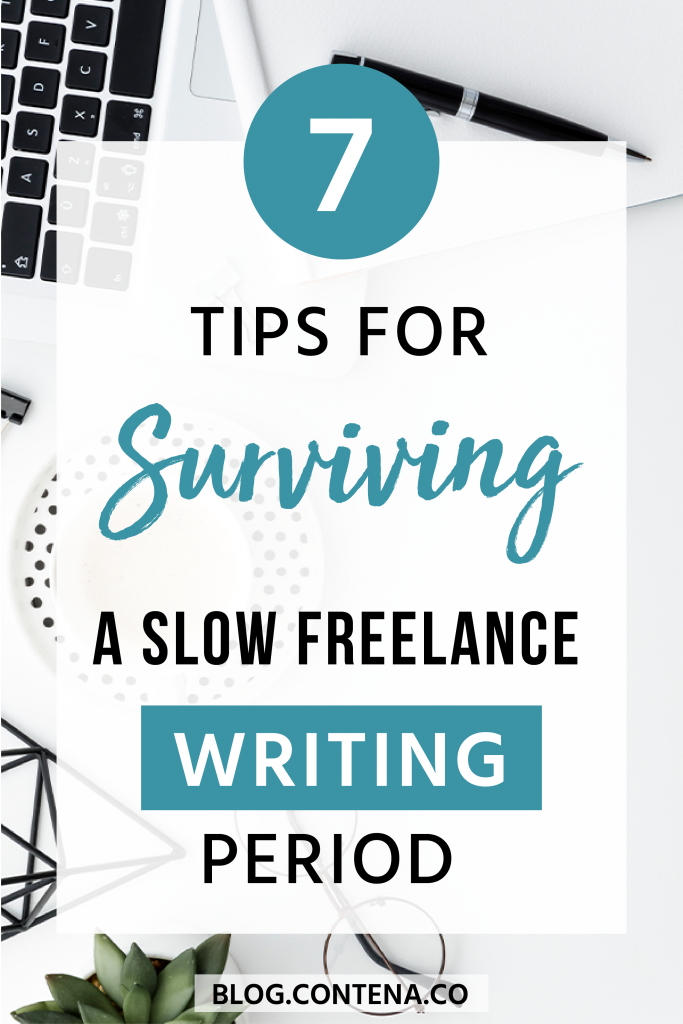 Grow your freelance writing business, even in a slow period. Check out these tips for what to do when your writing work slows down. #FreelanceWriting #Freelancer #WorkFromHome #SideHustle #Money #OnlineBusiness #Writing #WritingJobs #Contena